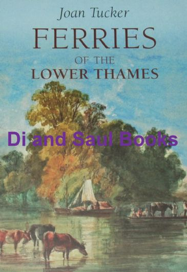 Ferries of the Lower Thames, by Joan Tucker